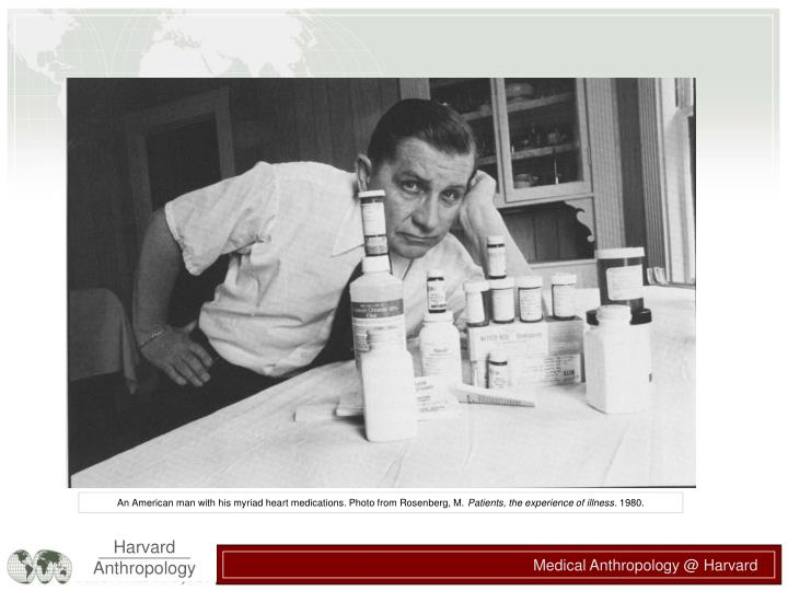 An American man with his myriad heart medications. Photo from Rosenberg, M.