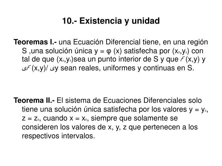 10.- Existencia y unidad