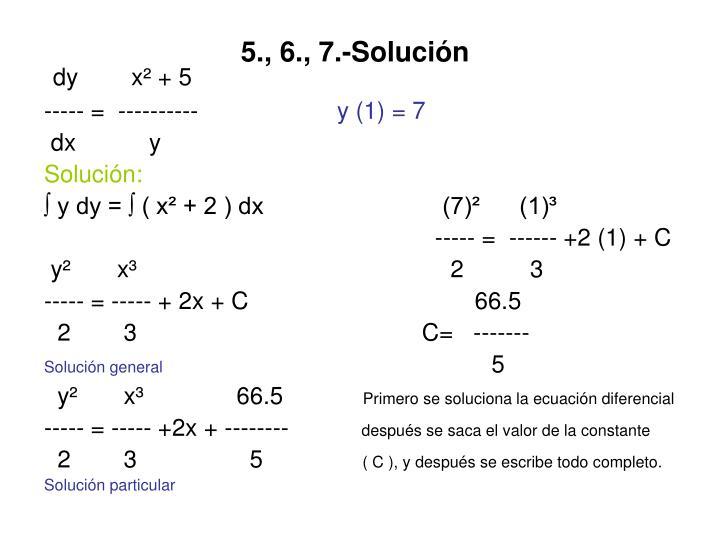 5., 6., 7.-Solución
