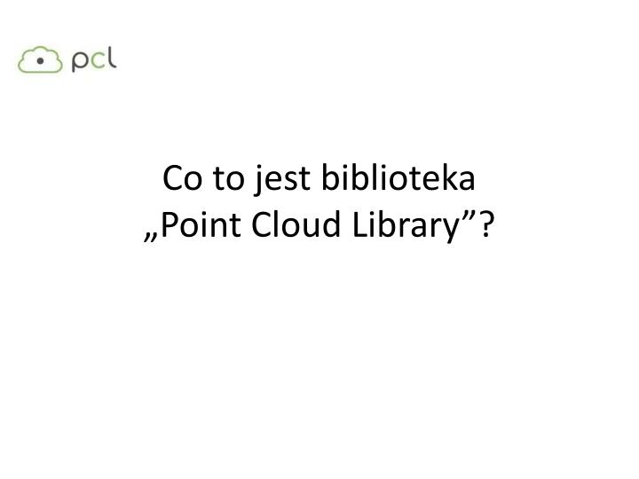 Co to jest biblioteka point cloud library