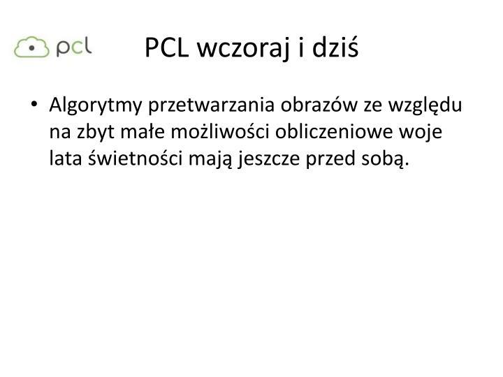 PCL wczoraj i dziś