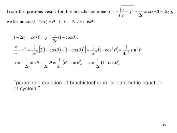 """parametric equation of brachistochrone  or parametric equation of cycloid."""