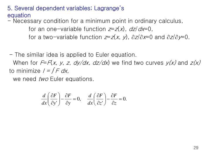 5. Several dependent variables; Lagrange's equation