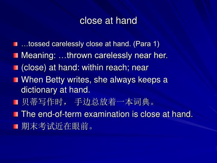 close at hand