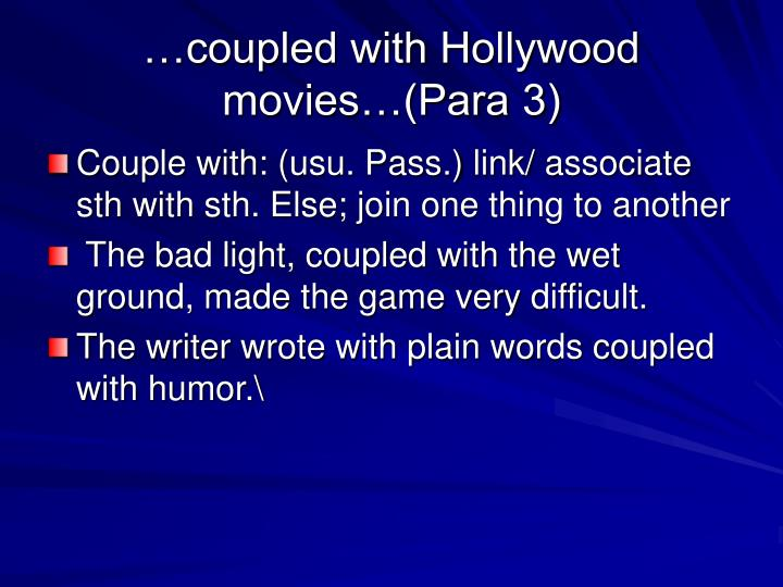…coupled with Hollywood movies…(Para 3)