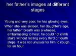 her father s images at different stages