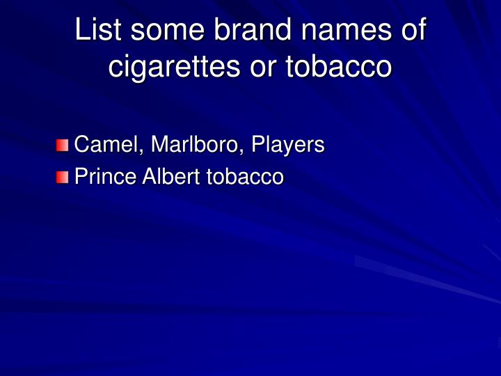 List some brand names of cigarettes or tobacco