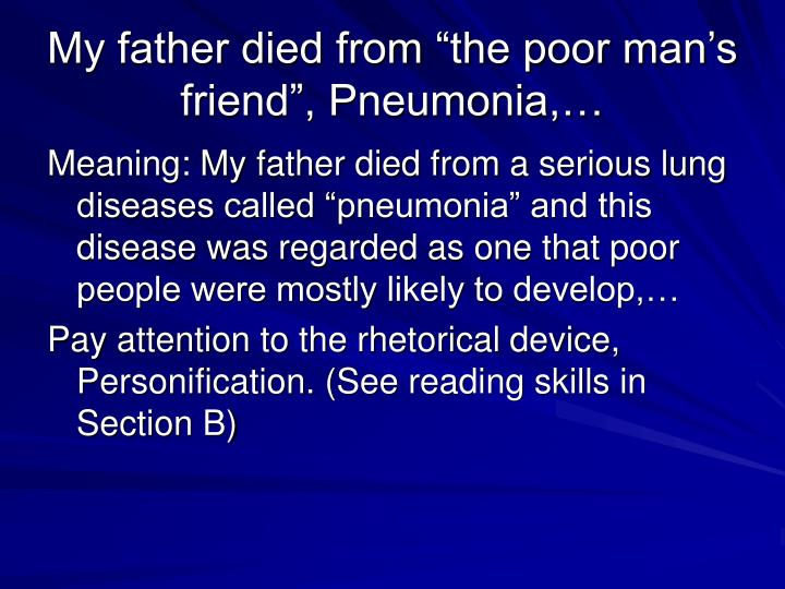 "My father died from ""the poor man's friend"", Pneumonia,…"