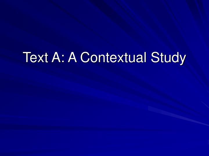 Text A: A Contextual Study