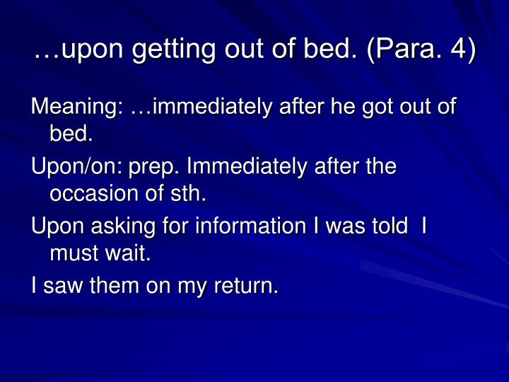 …upon getting out of bed. (Para. 4)