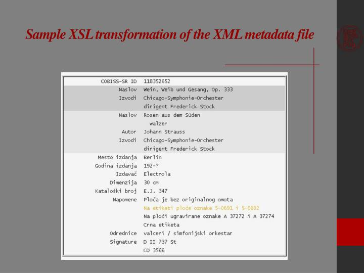 Sample XSL transformation of the XML metadata file