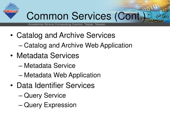 Common Services (Cont.)