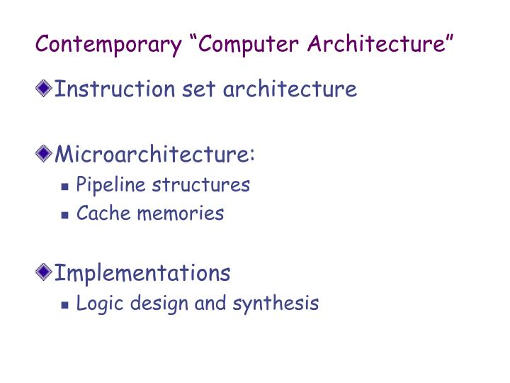 "Contemporary ""Computer Architecture"""