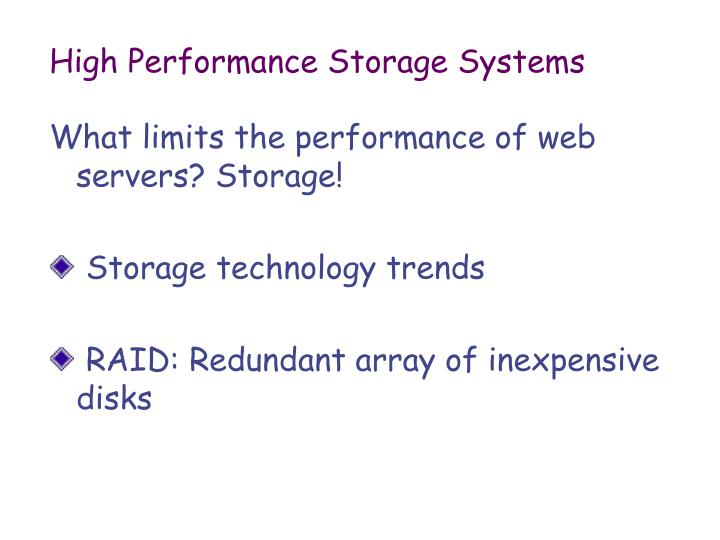 High Performance Storage Systems