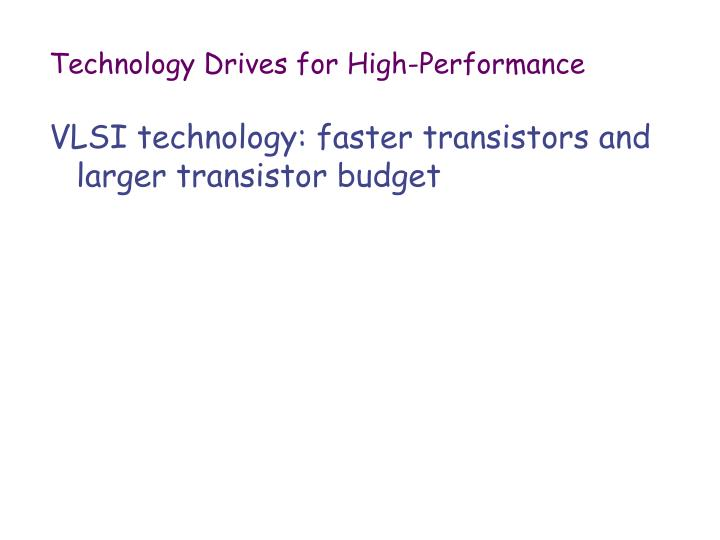 Technology Drives for High-Performance