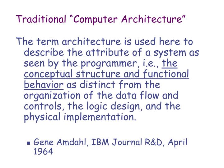"Traditional ""Computer Architecture"""