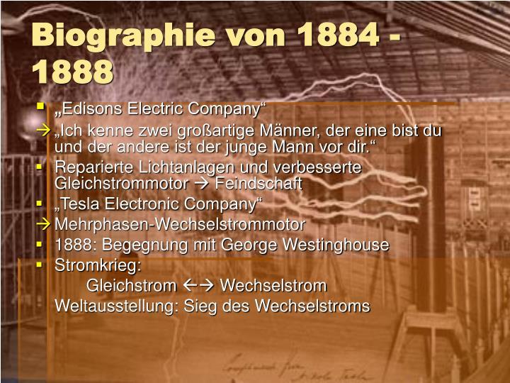 Biographie von 1884 - 1888