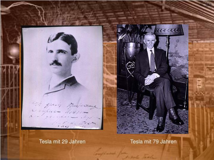 Tesla mit 29 Jahren