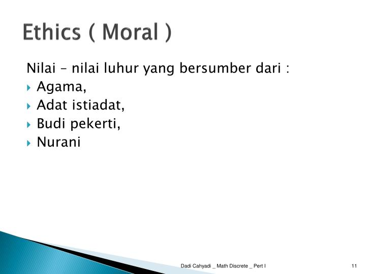 Ethics ( Moral )
