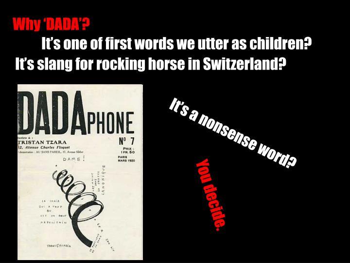 Why 'DADA'?