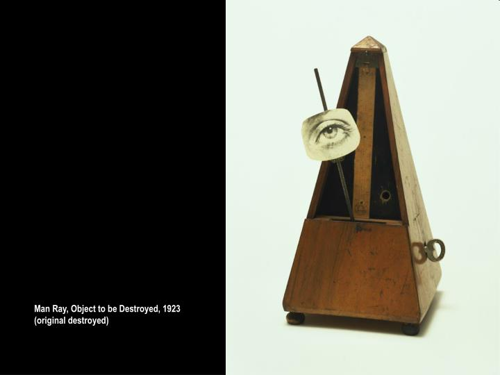 Man Ray, Object to be Destroyed, 1923 (original destroyed)