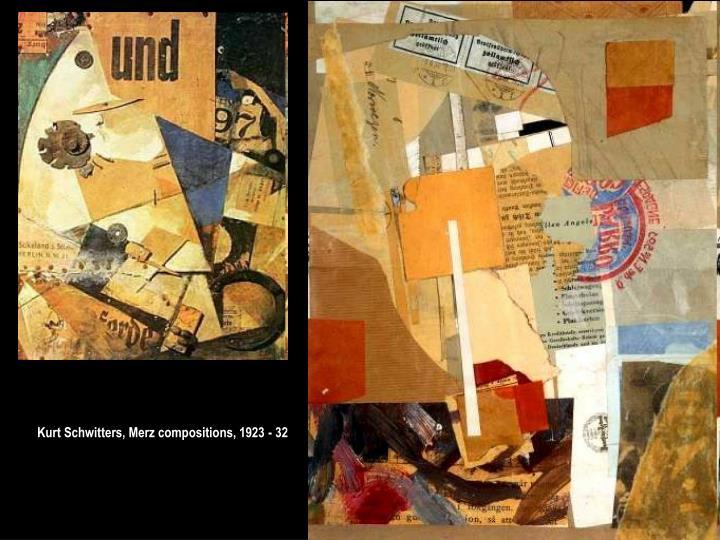 Kurt Schwitters, Merz compositions, 1923 - 32