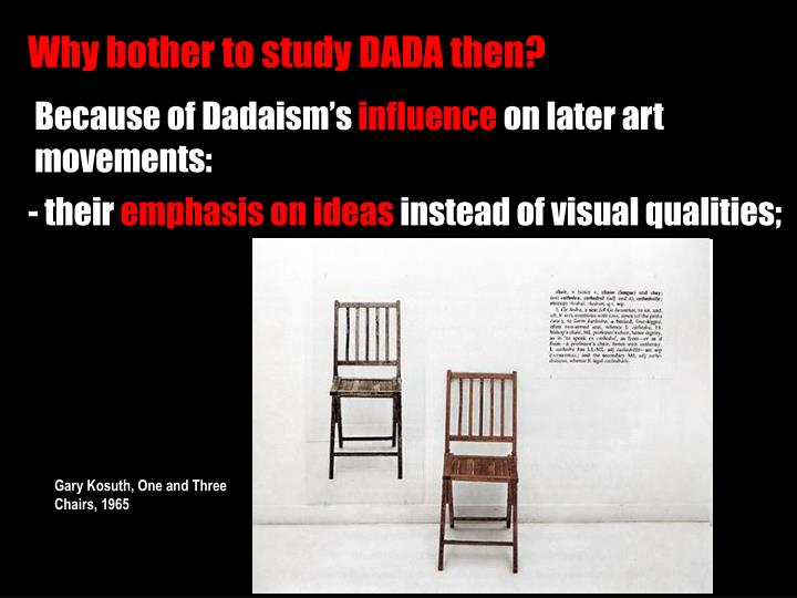 Why bother to study DADA then?