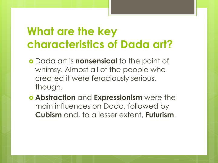 What are the key characteristics of Dada art?