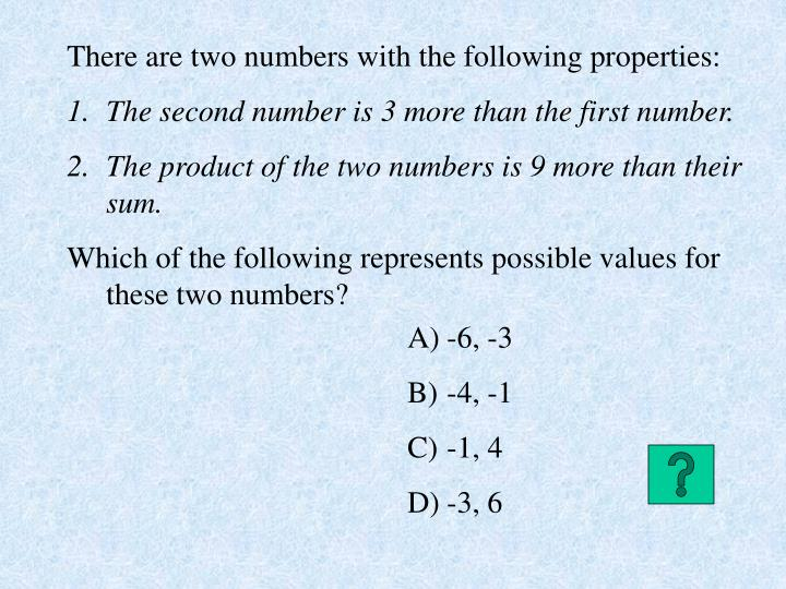 There are two numbers with the following properties: