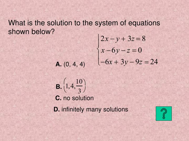 What is the solution to the system of equations shown below?