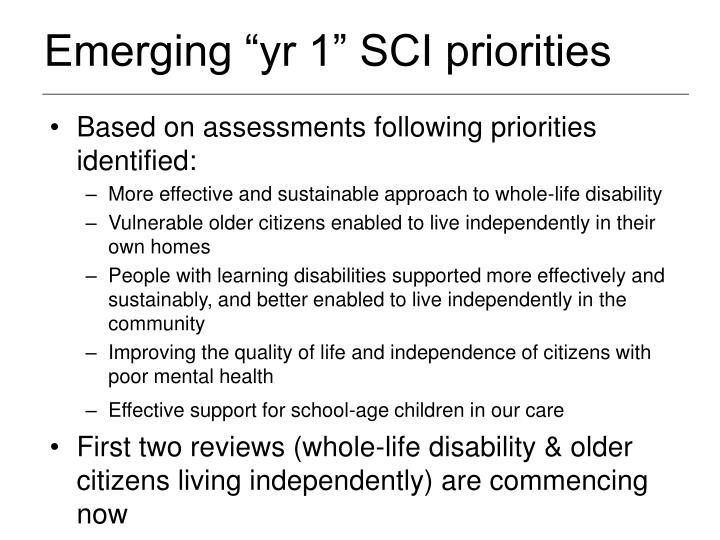 "Emerging ""yr 1"" SCI priorities"