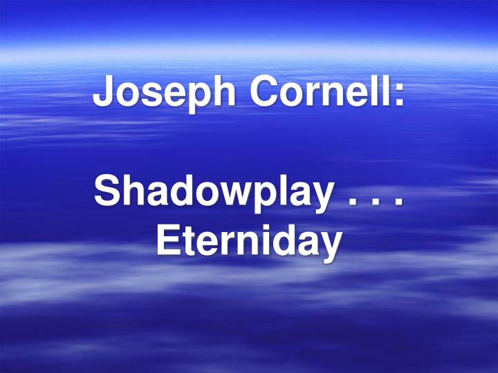 Joseph Cornell: