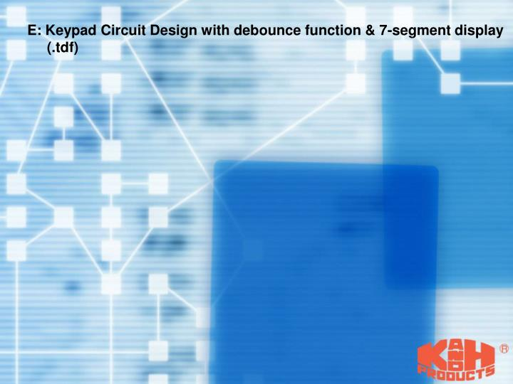 E: Keypad Circuit Design with debounce function & 7-segment display