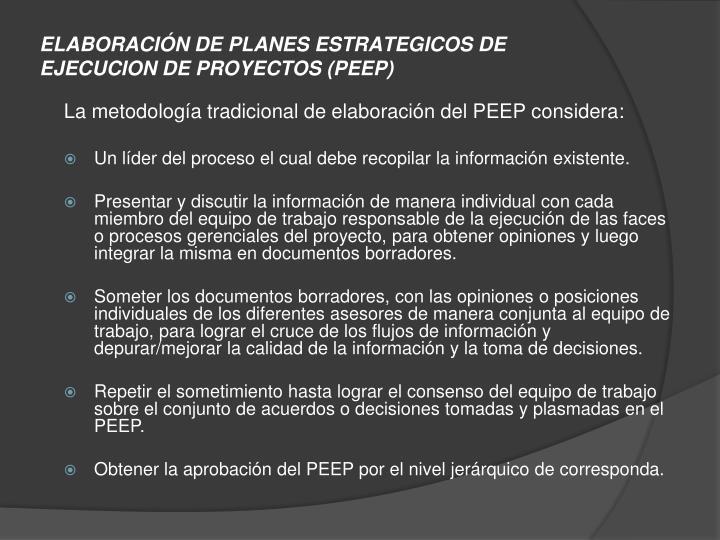 ELABORACIÓN DE PLANES ESTRATEGICOS DE EJECUCION DE PROYECTOS (PEEP)