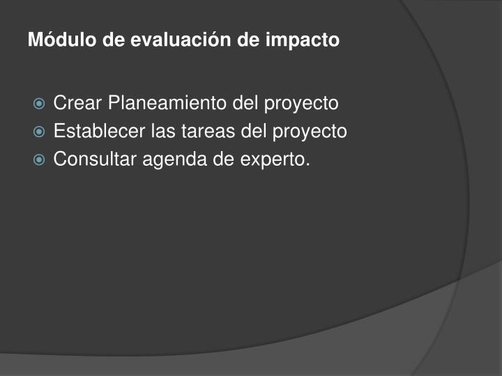 Módulo de evaluación de impacto