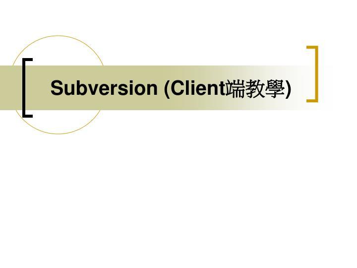 Subversion (Client
