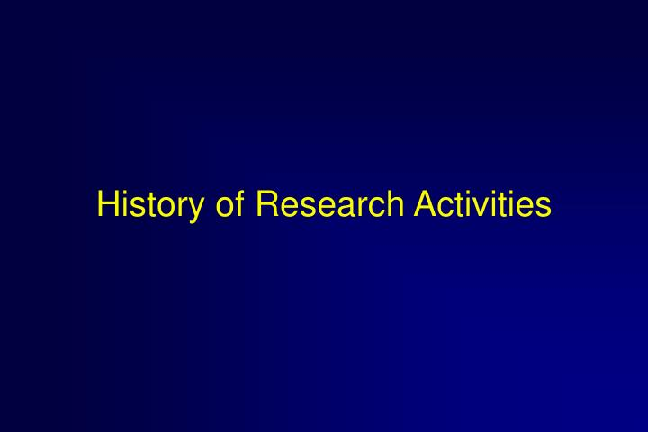 History of Research Activities