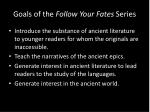 goals of the follow your fates series
