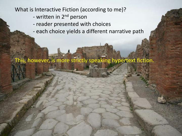 What is Interactive Fiction (according to me)?