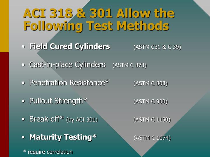 ACI 318 & 301 Allow the Following Test Methods