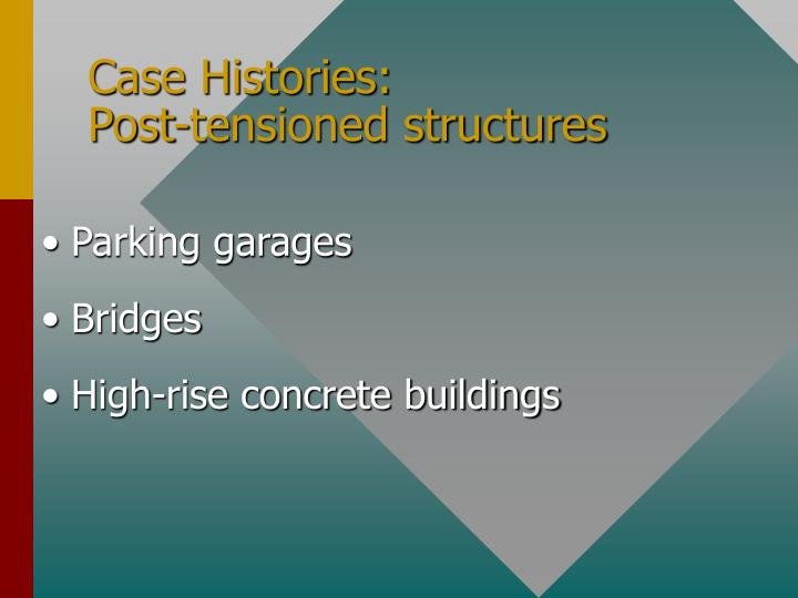Case Histories:                 Post-tensioned structures