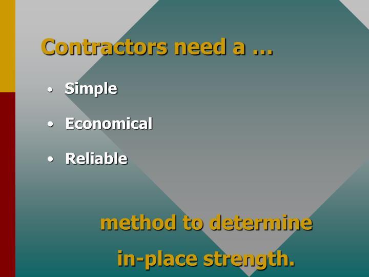 Contractors need a …