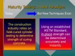 maturity testing a new paradigm