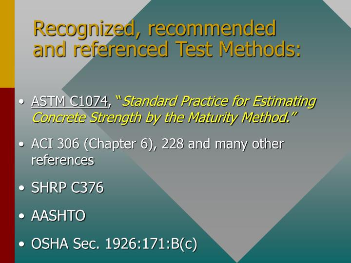 Recognized, recommended and referenced Test Methods: