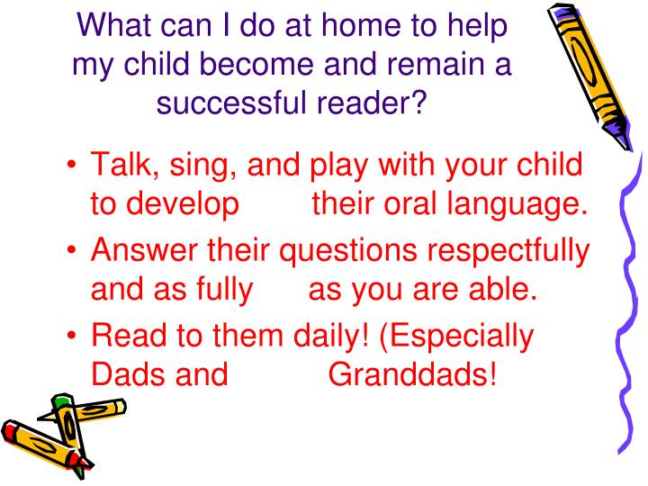 What can I do at home to help my child become and remain a successful reader?