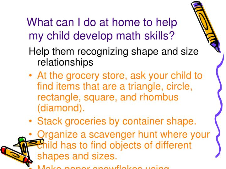 What can I do at home to help my child develop math skills?