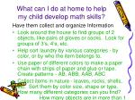 what can i do at home to help my child develop math skills2