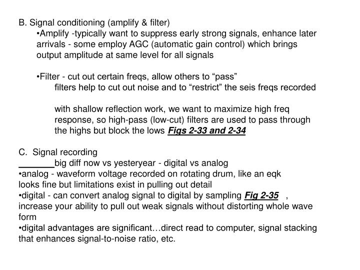 B. Signal conditioning (amplify & filter)