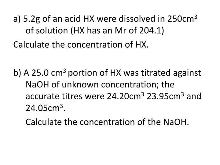 a) 5.2g of an acid HX were dissolved in 250cm