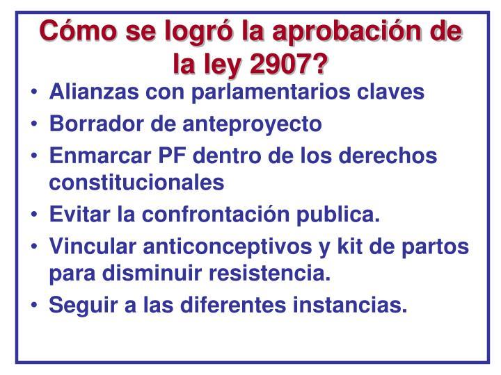 Cómo se logró la aprobación de la ley 2907?